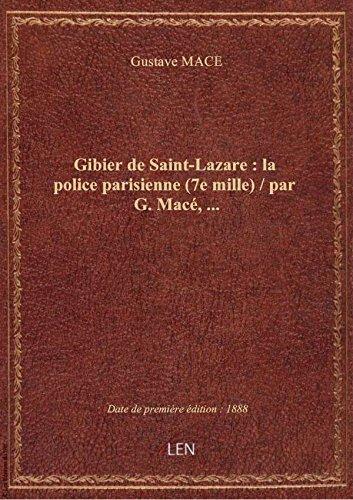 Gibier deSaint-Lazare:lapolice parisienne (7e mille) / parG.Mac,