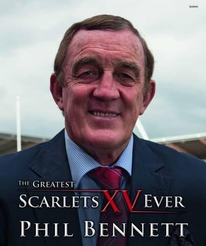 Greatest Scarlets XV Ever, The por Phil Bennett