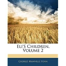 Eli's Children, Volume 2