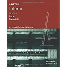 Interni: Spazio, Luce, Materiali (In Detail)