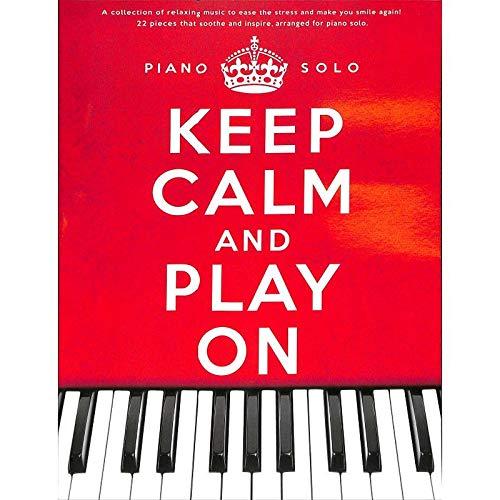 Keep calm and play on - Spielbuch mit 22 entspannenden Klavierstücken u.a. von Yann Tiersen, Yiruma und Ludovico Einaudi [Musiknoten] par  Music Sales