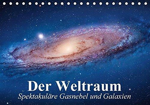 Preisvergleich Produktbild Der Weltraum. Spektakuläre Gasnebel und Galaxien (Tischkalender 2017 DIN A5 quer): Eine Reise in die wundervollen Weiten des Universums (Monatskalender, 14 Seiten) (CALVENDO Wissenschaft)