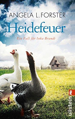 Heidefeuer: Ein Fall für Inka Brandt (Ein Inka-Brandt-Krimi 1) von [Forster, Angela L.]