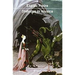 Diabulus in musica (Autores Españoles e Iberoamericanos) Premio Mandarache 2005