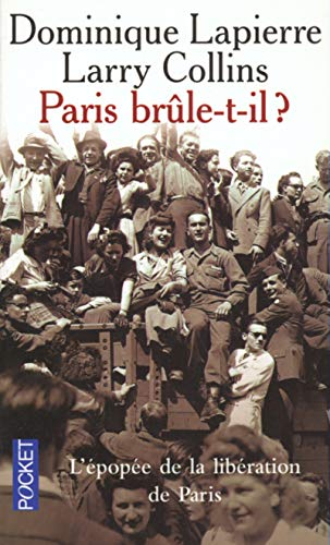 Paris brûle-t-il ? par Larry COLLINS, Dominique LAPIERRE
