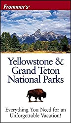 Frommer's Yellowstone & Grand Teton National Parks (Park Guides) by Eric Peterson (2006-02-20)