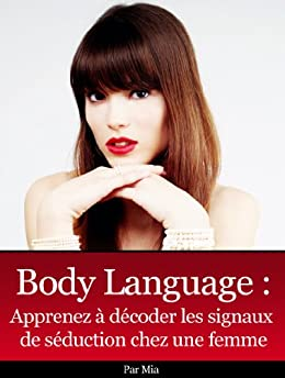 Body Language des Femmes (French Edition) di [Mia]