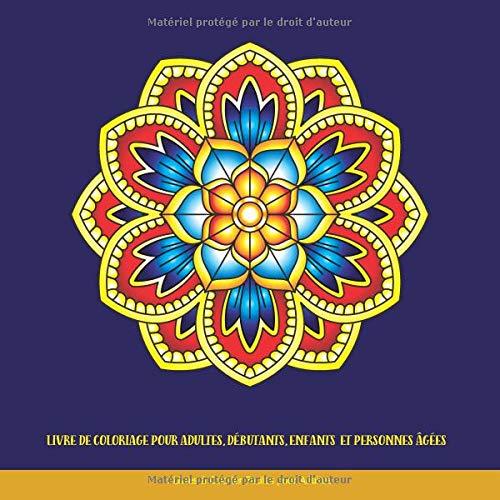 Livre de Coloriage pour Adultes, Débutants, Enfants et Personnes âgées: Livres à Colorier Faciles pour Adultes: Livres à colorier avec des mandalas faciles pour adultes par  Club de Livre de Coloriage pour Adulte