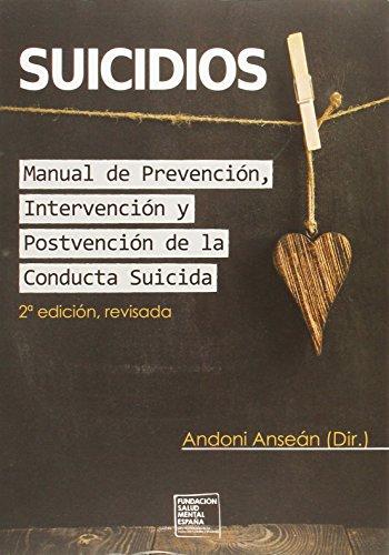 Suicidios. Manual de Prevención, Intervención y Postvención de la Conducta Suicida. de Andoni An (15 dic 2014) Tapa blanda