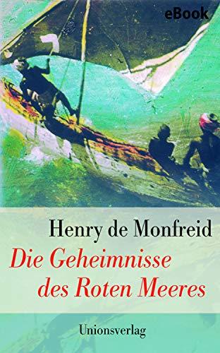 Die Geheimnisse des Roten Meeres: Roman. Mit Fotografien des Autors (Unionsverlag Taschenbücher)