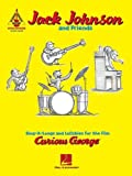 Curious George: Jack Johnson and Friends - Guitar Recorded Version by Johnson, Jack (2006) Sheet music