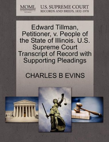 Edward Tillman, Petitioner, v. People of the State of Illinois. U.S. Supreme Court Transcript of Record with Supporting Pleadings