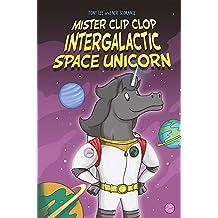 Mister Clip-Clop: Intergalactic Space Unicorn (EDGE: Bandit Graphics)
