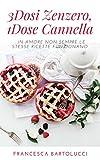 """3DOSI ZENZERO, 1DOSE CANNELLA: """"...In Amore non sempre le stesse ricette funzionano"""" (Ricette in cerca d'Amore Vol. 2)"""