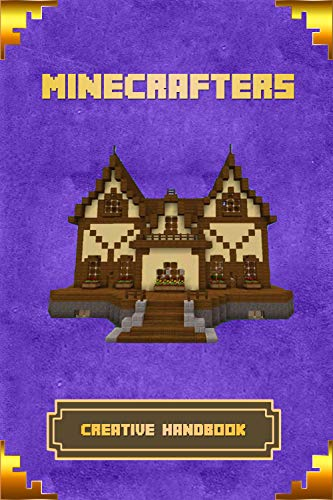 Minecrafters Creative Handbook: The Ultimate Building Book For Minecrafters. Best Construction, Structures and Creations For All Minecrafters. (Books For Minecrafters) (English Edition) - Video-spiel Wallpaper