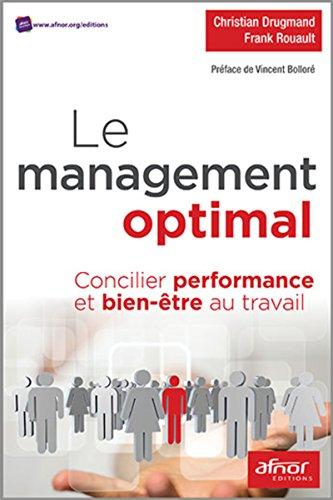 Le management optimal: Concilier performance et bien-être au travail.