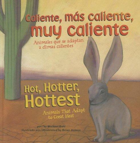 Caliente, mas caliente, muy caliente / Hot, Hotter, Hottest: Animales que se adaptan a climas calientes / Animals That Adapt to Great Heat (Los extremos y los animales / Animal Extremes)