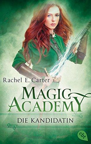 Magic Academy - Die Kandidatin (Die Magic Academy-Reihe, Band 3) - Fantasia Magic