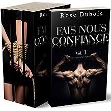 Fais Nous Confiance (INTÉGRALE): (Roman Érotique BDSM, Secret, Chantage, Initiation, Domination)