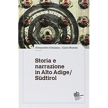 Storia E Narrazione In Alto Adige/südtirol. Ediz. Italiana E Tedesca