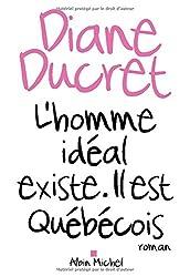 L'homme idéal existe, il est québécois