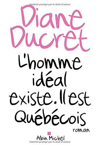 L'homme idéal existe : il est québécois