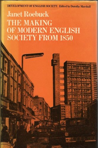 The Making of Modern English Society from 1850 (Development of English Society)
