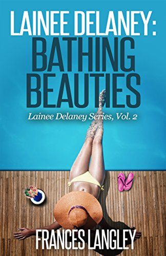 Lainee Delaney: Bathing Beauties (Lainee Delaney Series Book 2)
