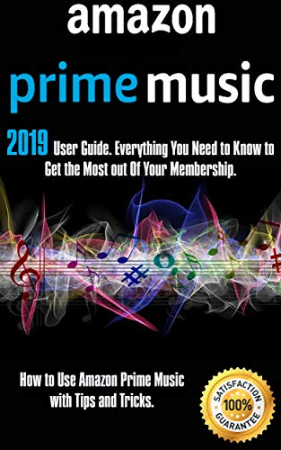 Amazon Prime Music: 2019 User Guide. Everything You Need to Know ...