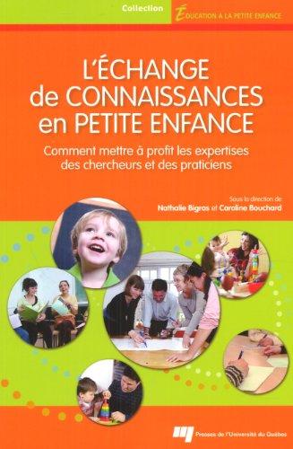 L'change de connaissances en petite enfance : Comment mettre  profit les expertises des chercheurs et des praticiens