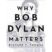 Why Bob Dylan Matters (English Edition)