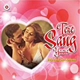 Tere Sang Yaara: Bollywood Love Anthems
