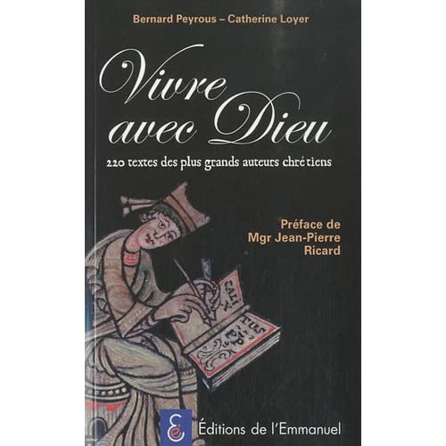 Vivre avec Dieu 220 Textes des Plus Grands Auteurs Chretiens