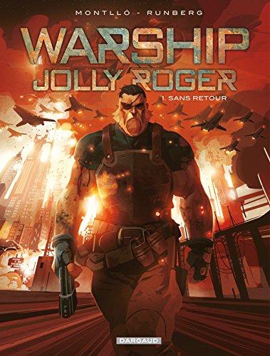 Warship Jolly Roger - Tome 1 - Sans retour par Sylvain Runberg