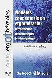 Telecharger Livres Modeles conceptuels en ergotherapie introduction aux concepts fondamentaux (PDF,EPUB,MOBI) gratuits en Francaise