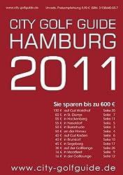 City Golf Guide Hamburg 2011: Golfführer und Gutscheinbuch für Hamburg und Umgebung. Greenfee-Gutscheine im Wert von 600 Euro und alle 42 Golfplätze auf einen Blick.