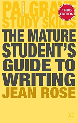 The Mature Student's Guide to Writing (Palgrave Study Skills) por Jean Rose