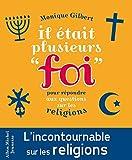 """Il était plusieurs """"foi"""" : Pour répondre aux questions des enfants sur les religions"""