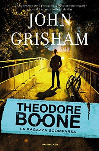 Theodore Boone - 2. La ragazza scomparsa (Le indagini di Theodore Boone)