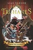Los truhanes 1. Héroes por accidente (Literatura Juvenil (A Partir De 12 Años) - Narrativa Juvenil)
