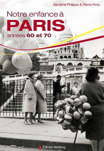 Notre enfance à Paris années 60 et 70