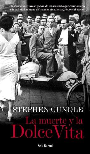 La muerte y la dolce vita por Stephen Gundle