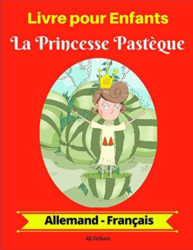 Livre pour Enfants : La Princesse Pastèque (Allemand-Français)