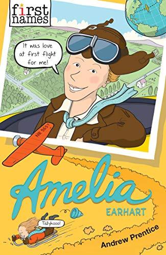 AMELIA (Earhart) (First Names) (English Edition) (Earhart Amelia Pilot)