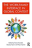 The Work-Family Interface in Global Context
