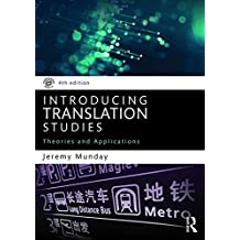 Introducing Translation Studies: Theories and Applications by Jeremy Munday (2016-02-10)