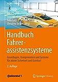 Handbuch Fahrerassistenzsysteme: Grundlagen, Komponenten und Systeme für aktive Sicherheit und Komfort (ATZ/MTZ-Fachbuch)