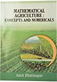 Mathematical Agriculture - Concepts and Numericals