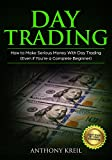 Day Trading: The #1 Day Trading Guide to Learn the Best Trading Strategies to 10x Your Profits (Bonus Beginner Lessons: Analysis of the Stock Market like ... Options, Forex & Stocks) (English Edition)