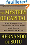 The Mystery of Capital: Why Capitalis...
